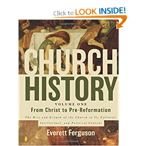 Church History, Volume One: From Christ to Pre-Reformation: The Rise and Growth of the Church in Its Cultural,... by Everett Ferguson