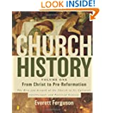 Church History, Volume One: From Christ to Pre-Reformation: The Rise and Growth of the Church in Its Cultural,...