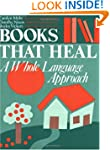 Books That Heal: A Whole Language App...