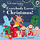 In the Night Garden: Everybody Loves Christmas! Andrew Davenport