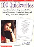 100 Quickwrites: Fast and Effective Freewriting Exercises that Build Students' Confidence, Develop Their Fluency, and Bring Out the Writer in Every Student (Scholastic Teaching Strategies)