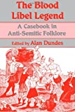 img - for The Blood Libel Legend: A Casebook in Anti-Semitic Folklore book / textbook / text book