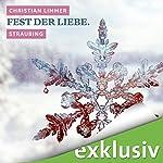 Fest der Liebe. Straubing (Winterkrimi) | Christian Limmer