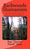 Backwoods Shamanism: An Introduction to the old-time American folk magic of Hoodoo Conjure and Rootwork