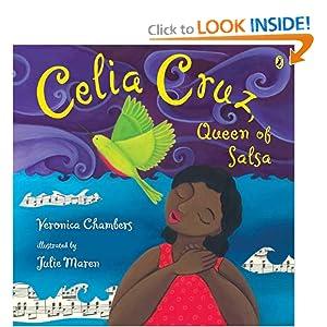 Celia Cruz, Queen of Salsa Veronica Chambers and Julie Maren