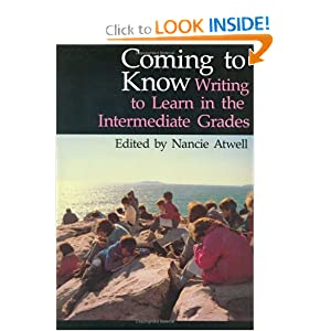 Coming to Know: Writing to Learn in the Intermediate Grades (Workshop Series) by Nancie Atwell