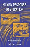 img - for Human Response to Vibration (International Library of Philosophy and) 1st edition by Mansfield, Neil J. (2004) Hardcover book / textbook / text book