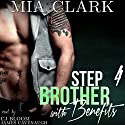 Stepbrother With Benefits 4 Audiobook by Mia Clark Narrated by CJ Bloom, James Cavenaugh
