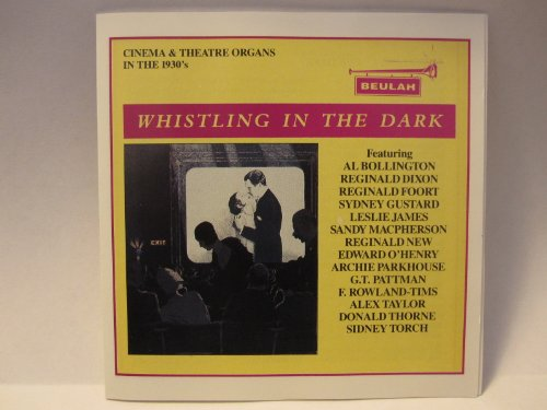 Whistling In The Dark: Cinema And Theatre Organs Of The 1930'S front-353268