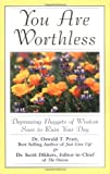 You Are Worthless: Depressing Nuggets of Wisdom Sure to Ruin Your Day (0740700251) by Dikkers, Scott