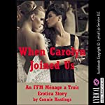 When Carolyn Joined Us (My Husband, My Best Friend, and Me): An FFM Ménage à Trois Erotica Story | Connie Hastings