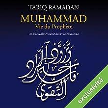 Muhammad Vie du prophète: Les enseignements spirituels et contemporains | Livre audio Auteur(s) : Tariq Ramadan Narrateur(s) : Tariq Ramadan