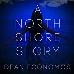 A North Shore Story | Dean Economos,Alyssa Machinis
