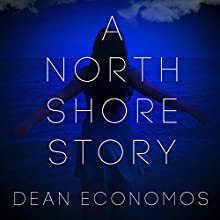 A North Shore Story Audiobook by Dean Economos, Alyssa Machinis Narrated by Doug Reynolds