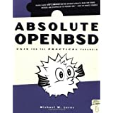 Absolute OpenBSD: Unix for the Practical Paranoid ~ Michael W. Lucas