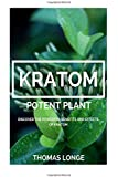 Kratom Potent Plant: Relieve Anxiety, Boost Energy Levels, Enhance Sex!!! (Kratom, Anxiety Relief, Mental Relaxation)
