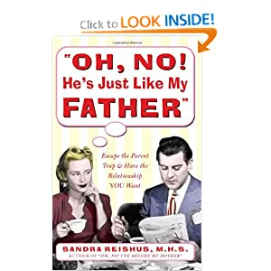 Oh No! He's Just Like My Father - Sandra Reishus