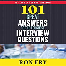 101 Great Answers to the Toughest Interview Questions, 25th Anniversary Edition Audiobook by Ron Fry Narrated by Patrick Lawlor
