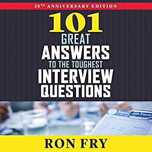 101 Great Answers to the Toughest Interview Questions, 25th Anniversary Edition Audiobook