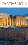 Parthenon: Facts, Images, Travel Guide