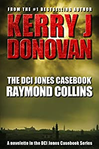 The Dci Jones Casebook: Raymond Collins by Kerry J Donovan ebook deal