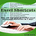 Excel Shortcuts: The 100 Top Best Powerful Excel Keyboard Shortcuts in 1 Day! Audiobook by Sam Key Narrated by Millian Quinteros