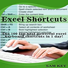 Excel Shortcuts: The 100 Top Best Powerful Excel Keyboard Shortcuts in 1 Day! (       UNABRIDGED) by Sam Key Narrated by Millian Quinteros