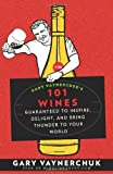 img - for Gary Vaynerchuk's 101 Wines by Vaynerchuk, Gary. (Rodale Books,2008) [Paperback] book / textbook / text book