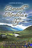 Beneath Montana's Sky: A Montana Sky Novella (The Montana Sky Series Book 0)