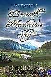 Beneath Montanas Sky: A Montana Sky Novella (Montana Sky Series)