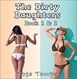 The Dirty Daughters: Losing It To Our Best Friends Dad - Book One and Two (Taboo Older Man Younger Woman First Time Pregnancy)