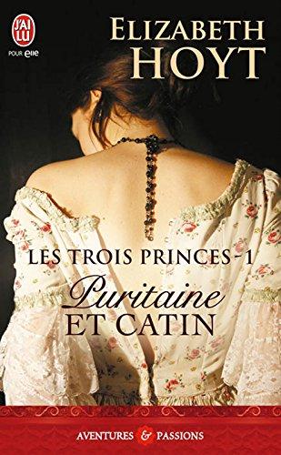 Elizabeth Hoyt - Les trois princes - 1 - Puritaine et catin (J'ai lu Aventures & Passions)