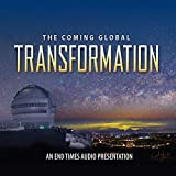 img - for The Coming Global Transformation: An End Times Audio Presentation (3-Disc Set) book / textbook / text book