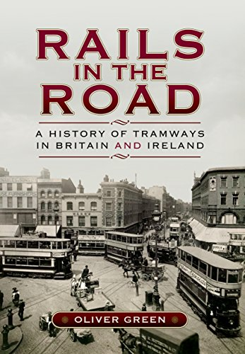 rails-in-the-road-a-history-of-tramways-in-britain-and-ireland