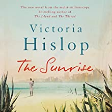 The Sunrise (       UNABRIDGED) by Victoria Hislop Narrated by Carole Boyd