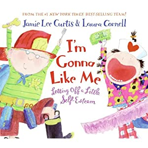 I'm Gonna Like Me: Letting Off a Little Self-Esteem | [Jamie Lee Curtis]
