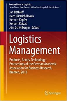 Downloads Logistics Management: Products, Actors, Technology - Proceedings of the German Academic Association for Business Research, Bremen, 2013 (Lecture Notes in Logistics) ebook
