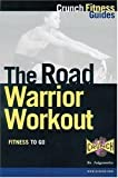 img - for The Road Warrior Workout by Crunch Fitness Guides, Crunch (1999) Paperback book / textbook / text book