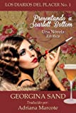 Los Diarios del Placer: Presentando a Scarlett Bottom: (Una Novela Er�tica)