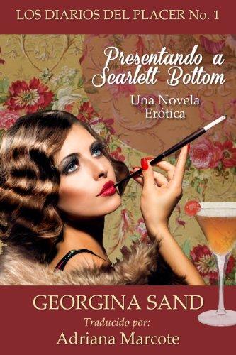 Los Diarios del Placer: Presentando a Scarlett Bottom: (Una Novela Erótica)