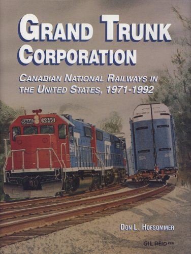 Grand Trunk Corporation Canadian National Railways in the United States 1971-1992087013583X