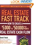 The Real Estate Fast Track: How to Cr...