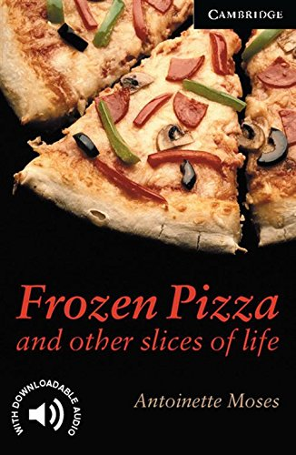 cer6-frozen-pizza-and-other-slices-of-life-level-6-cambridge-english-readers