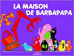 les aventures de barbapapa la maison french edition