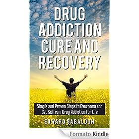 ... Drug Addiction for Life (drug addition cure, drugs, drugs inc, drugs