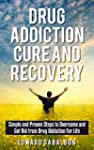 Drug Addiction Cure and Recovery: Sim...