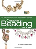 Editors of Bead & Button magazine Creative Beading Vol. 6: The Best Projects from a Year of Bead & Button Magazine