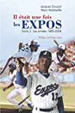 Il était une fois... les Expos 2 Les années 1985-2004