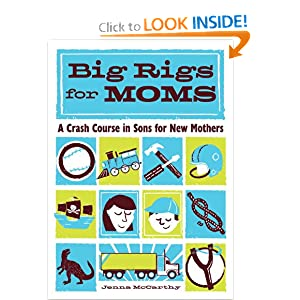 Big Rigs for Moms: A Crash Course in Sons for New Mothers download