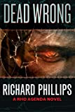 Richard Phillips Dead Wrong (The Rho Agenda Inception)
